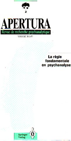 Apertura / collection de recherche psychanalytique n° 1 / la regle fondamentale en psychanalyse