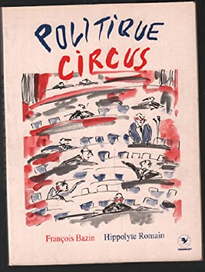 Politique Circus: Bazin François Romain