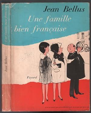 Une famille bien francaise ( 150 illustrations: Bellus Jean