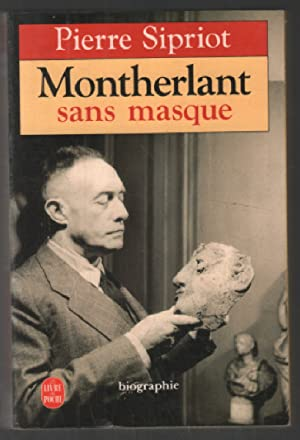 Montherlant sans masque (biographie)