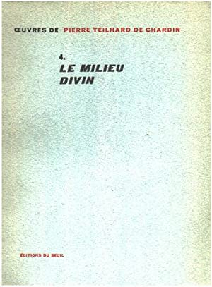 Oeuvres tome 4 / le milieu divin