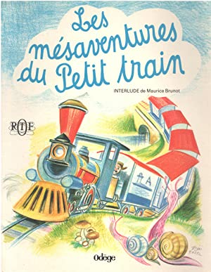 Les mésaventures du petit train / interlude de Maurice Brunot