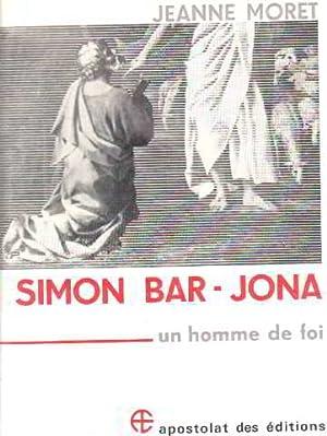 Simon bar-jona un homme de foi: Moret Jeanne