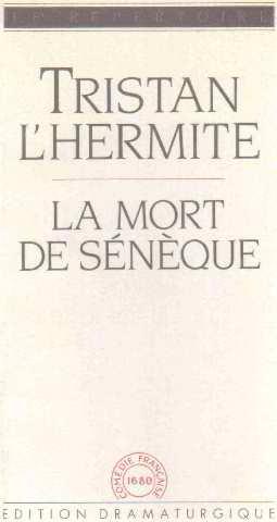 La mort de Sénèque: L'Hermite Tristan, L'Hermite