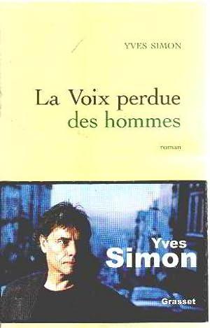 La voix perdue des hommes: Roman: Yves Simon
