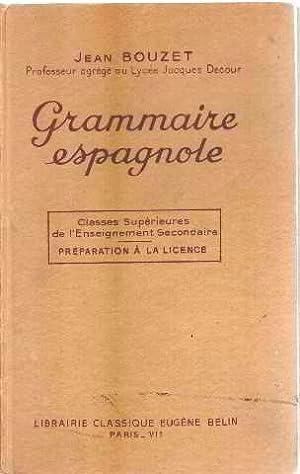 Grammaire espagnole/ classes superieures : preparation à: Bouzet Jean
