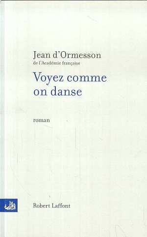 Voyez comme on danse: Jean D'Ormesson