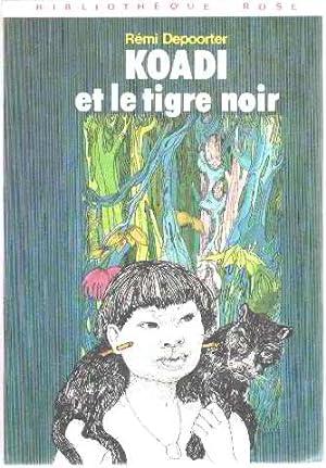 Koadi et le tigre noir (Bibliothèque rose): Rémi Depoorter, Françoise