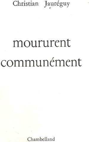 Moururent communément: Jauréguy Christian /