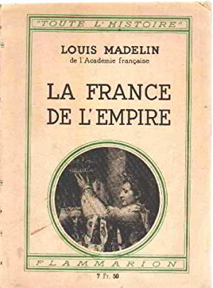 La france de l'empire: Madelin Louis