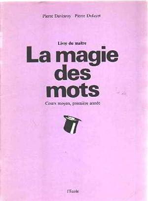 Magie des mots/CM1/maitre: Davinroy Pierre