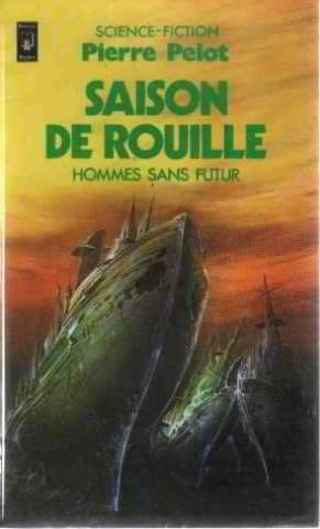 Les hommes sans futur tome 2 : Saison de rouille : Collection : Science fiction pocket n° 5135