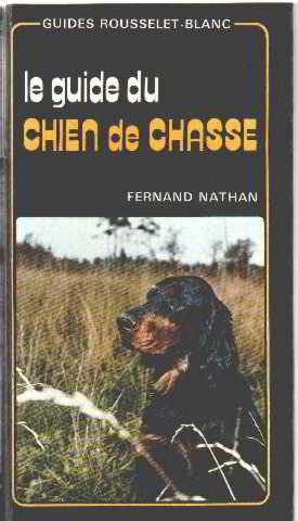 Le guide du chien de chasse: Rousselet-blanc