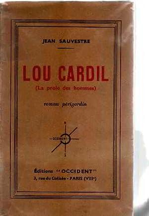 Lou cardil. la proie des hommes. roman: Sauvestre Jean