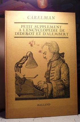 PETIT SUPPLEMENT A L'ENCYCLOPEDIE DE DIDEROT ET: CARELMAN