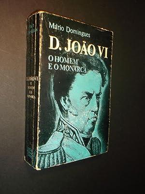 D.João VI - O Homem e o: Domingues (Mário)