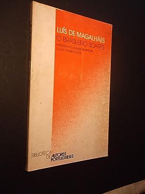 Luís de Magalhães - O Brasileiro Soares: Rocha (Clara Crabbé)