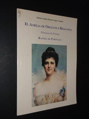 D. Amélia Orléans e Bragança Princesa de: Cardoso (Eurico lage)