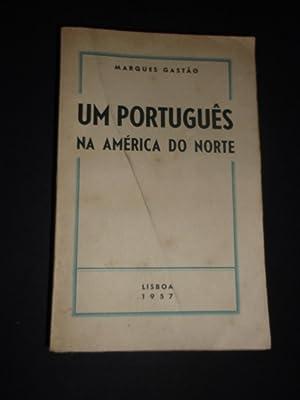 Um Português na América do Norte: Gastão (Marques)