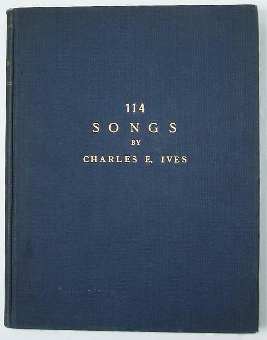 114 Songs by Charles E. Ives: Ives, Charles E.