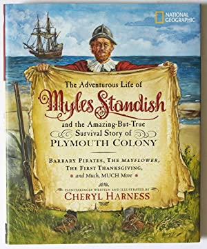 The Adventurous Life of Myles Standish, and the Amazing-But-True Survival Story of the Plymouth C...