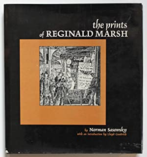 The Prints of Reginald Marsh: An Essay: Sasowsky, Norman; Goodrich,