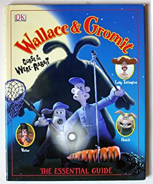 Wallace & Gromit: Curse Of The Were-Rabbit: The Essential Guide