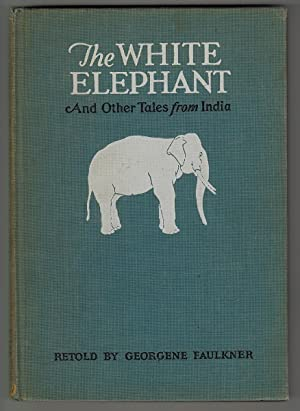 The White Elephant and Other Tales from India