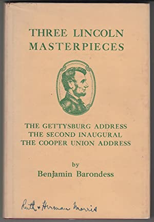Three Lincoln Masterpieces: The Gettysburg Address, The: Barondess, Benjamin