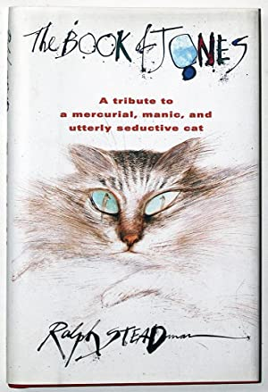 The Book of Jones: A Tribute to the Mercurial, Manic, and Utterly Seductive Cat
