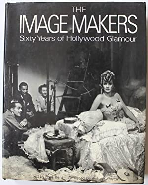 The Image Makers: Sixty Years of Hollywood Glamour