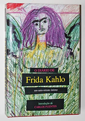 O Diario de Frida Kahlo: Um auto-retrato Intimo: Kahlo, Frida; Fuentes, Carlos (Introduction)