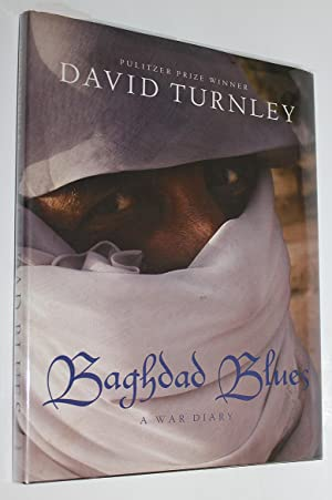 Baghdad Blues: A War Diary