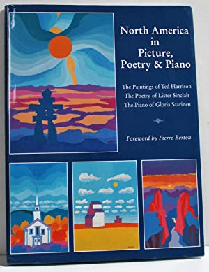 North America In Picture, Poetry and Piano: The Paintings of Ted Harrison, The Poetry of Lister ...
