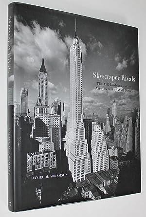 Skyscraper Rivals: The AIG Building and the: Abramson, Daniel M.