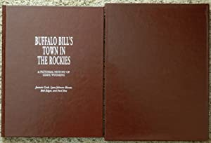 Buffalo Bill's Town in the Rockies : A Pictorial History of Cody, Wyoming ( in Slipcase )