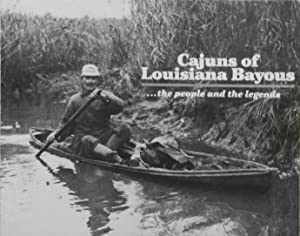 Cajuns of Louisiana Bayous : The People and the Legends