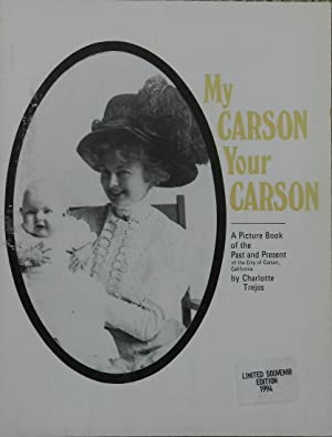 My Carson Your Carson : A Picture Book of the Past and Present of the City of Carson, California