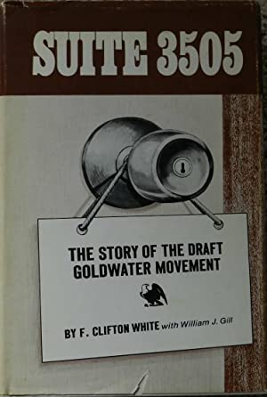 Suite 3505 : The Story of the Draft Goldwater Movement