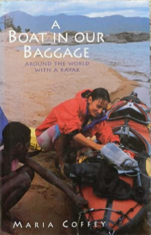 A Boat in Our Baggage : Around the World with a Kayak