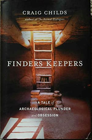 Finders Keepers : A Tale of Archaeological Plunder and Obsession
