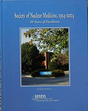 Society of Nuclear Medicine, 1954-2004 : 50 Years of Excellence