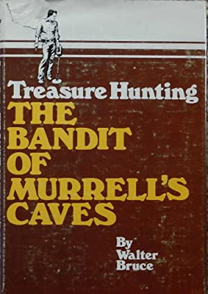 Treasure Hunting : The Bandit of Murrell's Caves