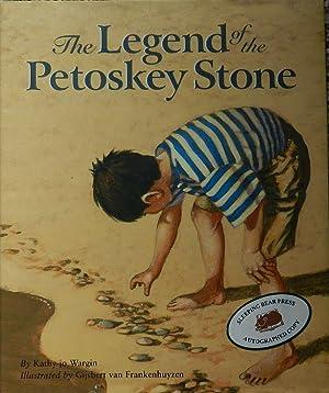 The Legend of the Petoskey Stone: Wargin, Kathy-jo