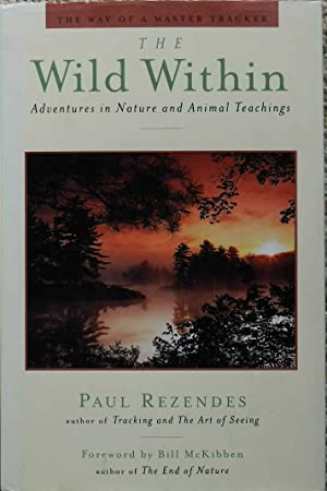 The Wild Within : Adventures in Nature and Animal Teachings