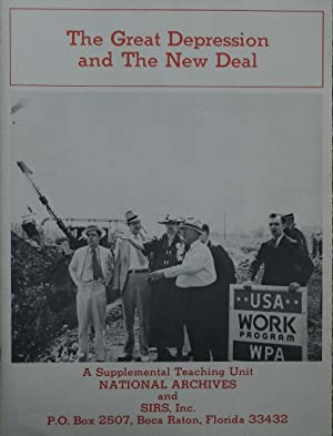The Great Depression and the New Deal : A Supplemental Teaching Unit from the Records of the Nati...