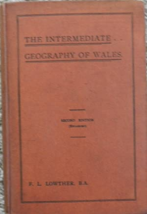 The Intermediate Geography of Wales ( Including Monmouthshire )