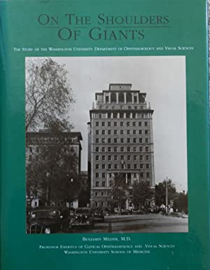 On the Shoulders of Giants : The Story of the Washington University Department of Ophthalmology a...