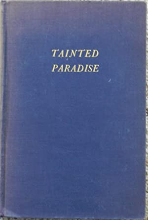 Tainted Paradise : A Study of the Life and Art of Paul Gauguin