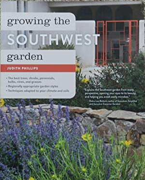 Growing the Southwest Garden : Regional Ornamental Gardening